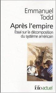 Après l'empire : Essai sur la décomposition du système américain